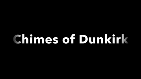 Thumbnail for entry Chimes of Dunkirk
