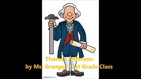 Thumbnail for entry Granger's 1st Grade Class Thomas Jefferson