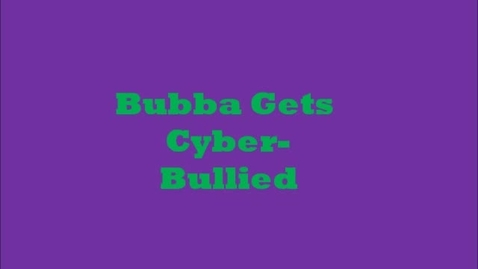 Thumbnail for entry Bubba Gets Cyber-Bullied