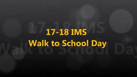 Thumbnail for entry 17-18 IMS Walk to School Day