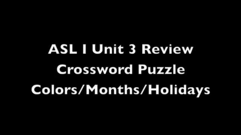 Thumbnail for entry ASL I Unit 3 Review Crossword Puzzle - Colors/Months/Holidays