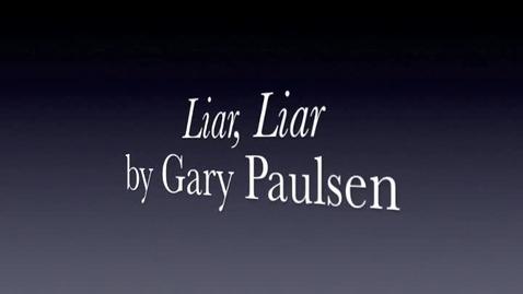 Thumbnail for entry Liar, Liar by Gary Paulsen