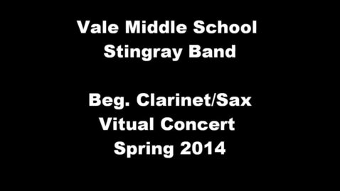Thumbnail for entry Beg. Clarinet & Sax Vale Middle School 3rd period Spring 2014