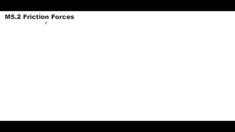 Thumbnail for entry Clip of M5.2 Friction Force