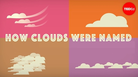 Thumbnail for entry How did clouds get their names? - Richard Hamblyn TED ED #REPOST