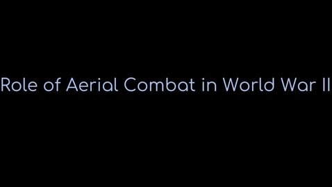 Thumbnail for entry Morgan Breaux (Role of Aerial Warfare in WWII)