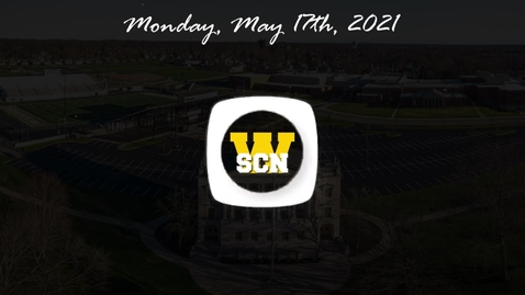 Thumbnail for entry WSCN - Monday, May 17th, 2021