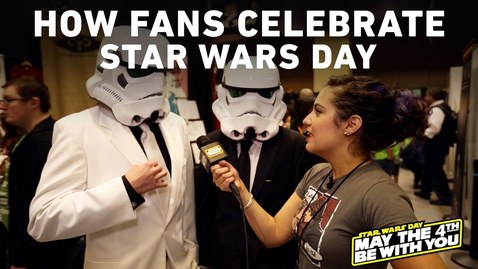 Thumbnail for entry May the 4th Be with You: How Fans Celebrate Star Wars Day