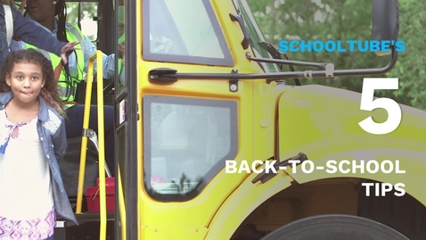 Thumbnail for entry SchoolTube's 5 Back-to-School Tips