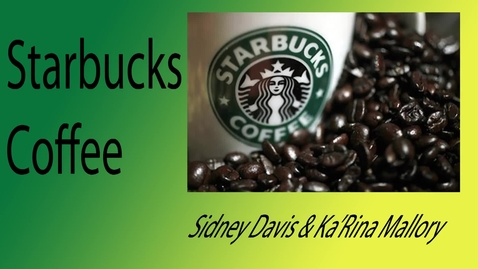 Thumbnail for entry Starbucks - Beginning Broadcasting Inventions 2015/2016