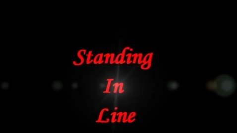 Thumbnail for entry Standing in Line