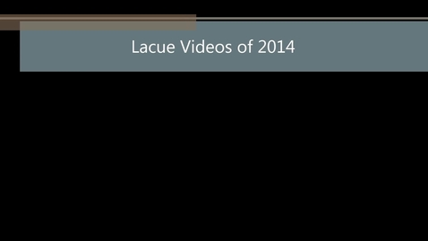 Thumbnail for entry A Quick Summary of the 2013 LACUE Videos - GTT2 having some fun