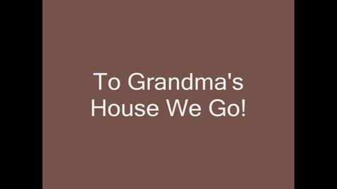 Thumbnail for entry Grandma's House We Go