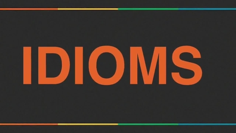 Thumbnail for entry Idioms-What are They?
