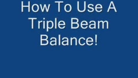 Thumbnail for entry How To Use A Triple Beam Balance