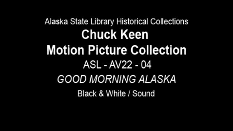 Thumbnail for entry Chuck Keen Motion Picture Collection: ASL-AV22-04 Stock Footage and Outtakes