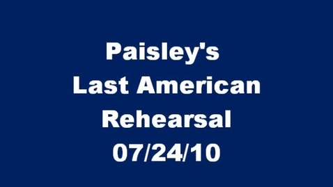Thumbnail for entry Paisley's Last Rehearsal