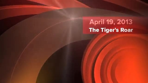 Thumbnail for entry The Tiger's Roar - April 19, 2013 - News Broadcast