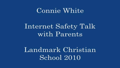 Thumbnail for entry Connie White-Internet Safety