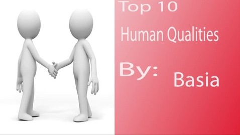Thumbnail for entry Basia's Human Qualities - Beg Broadcast 2017/2018