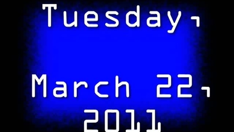 Thumbnail for entry Tuesday, March 22, 2011
