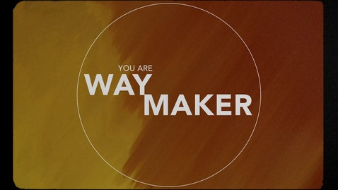 Thumbnail for entry Leeland - Way Maker (Official Lyric Video)