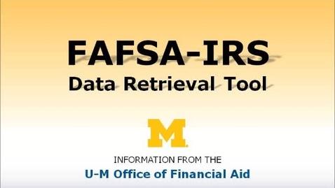 Thumbnail for entry FAFSA-IRS Data Retrieval Tool