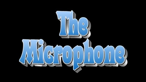 Thumbnail for entry The Microphone