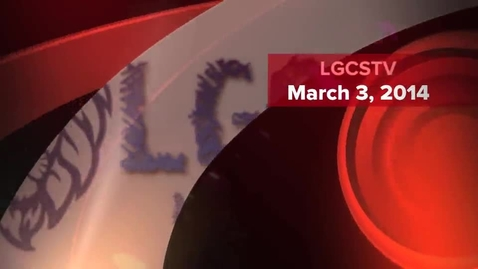 Thumbnail for entry LGCSTV March 3, 2014