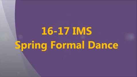 Thumbnail for entry 16-17 IMS Spring Formal Dance