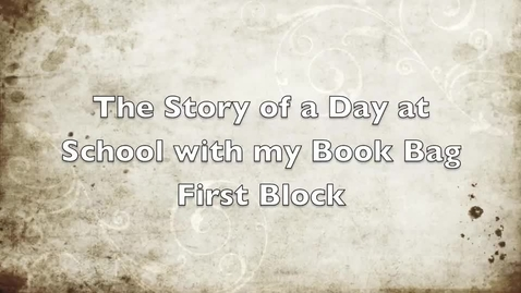 Thumbnail for entry The Story of a Day At School With My Bookbag