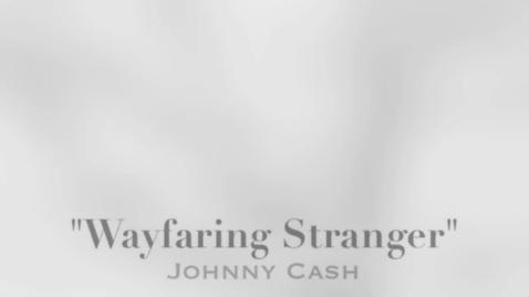 Thumbnail for entry Wayfaring Stranger Johnny Cash Music Video