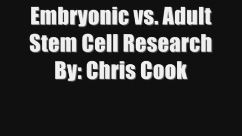 Thumbnail for entry Embryonic vs. Adult Stem Cell Research