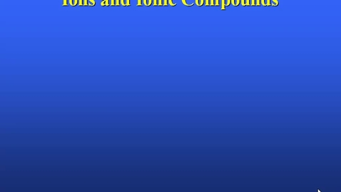 Thumbnail for entry Ionic compounds Part I