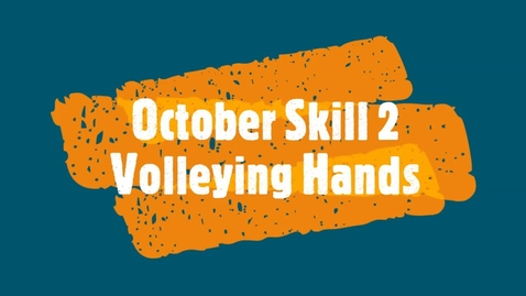 Thumbnail for entry October Skill 2 - Volleying Hands