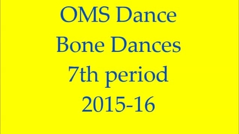 Thumbnail for entry Bone Dances by Group 7th period, 6th grade 2015-16
