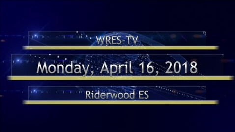 Thumbnail for entry April 16, 2018, WRES-TV Morning Announcements