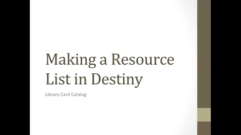 Thumbnail for entry Creating a Resource List in Destiny