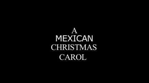 Thumbnail for entry A Mexican Christmas Carol