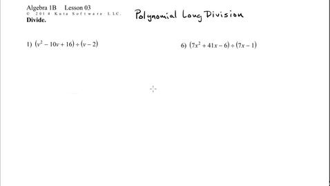 Thumbnail for entry Algebra 1B Lesson 03 #1, 6  Polynomial Long Division