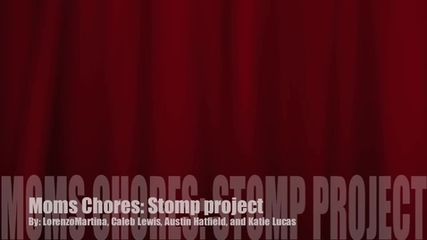 Thumbnail for entry moms chores stomp project (caleb & lorenzo)