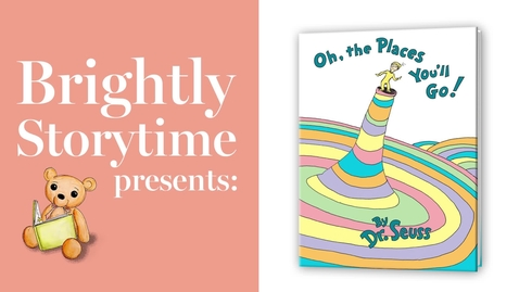Thumbnail for entry OH, THE PLACES YOU'LL GO! Read Aloud Picture Book | Brightly Storytime