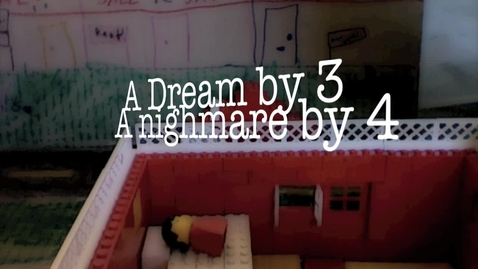 Thumbnail for entry A Dream By 3 A Nightmare By 4