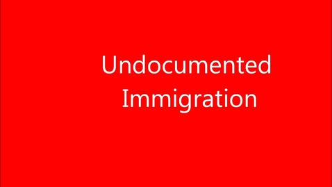 Thumbnail for entry undocumented immigration