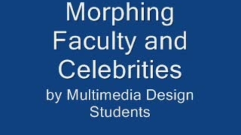 Thumbnail for entry Faculty Morphing