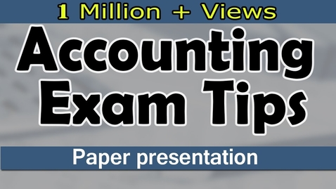 Thumbnail for entry Accounting Paper Presentation Tips | Exam Tips | LetsTute Accountancy