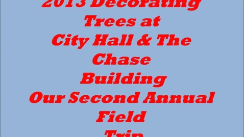 Thumbnail for entry 2013 City Hall & Chase Bldg Tree Decorating