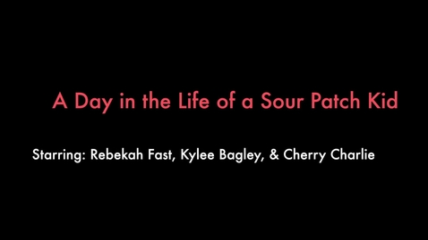 Thumbnail for entry A Day in the Life of a Sour Patch Kid