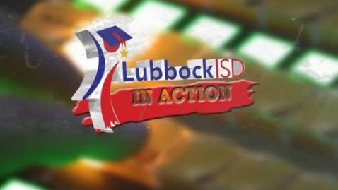 Thumbnail for entry LubbockISD in Action Segment 2 - February 19, 2012