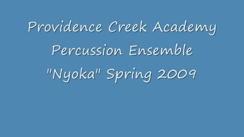 Thumbnail for entry Nyoka performed by Providence Creek Academy